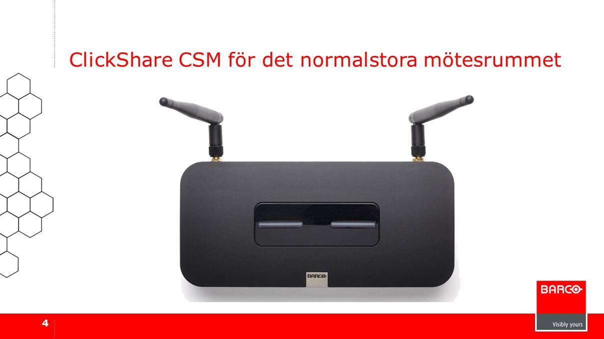 4 ClickShare CSM för det normalstora mötesrummet