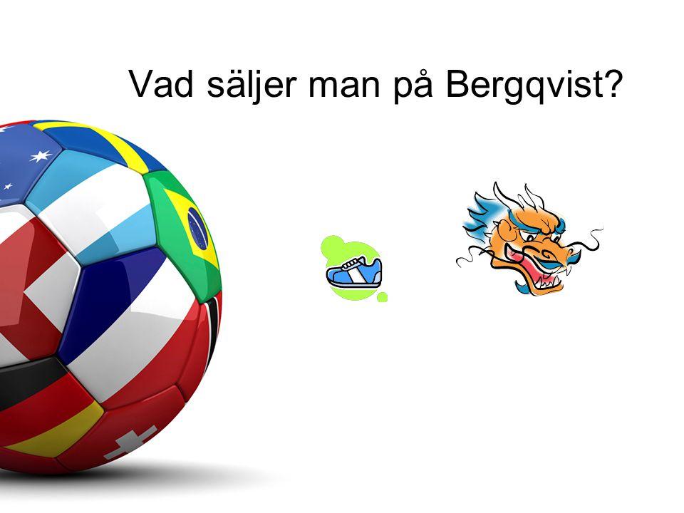Vad säljer man på Bergqvist?