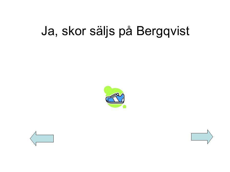 Ja, skor säljs på Bergqvist