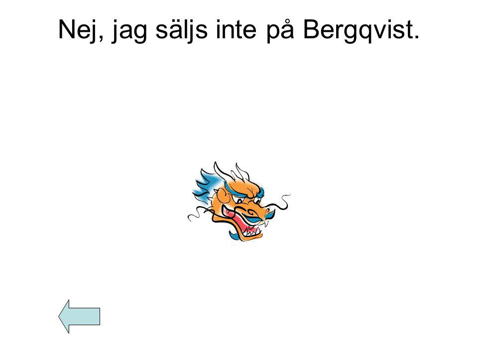 Nej, jag säljs inte på Bergqvist.