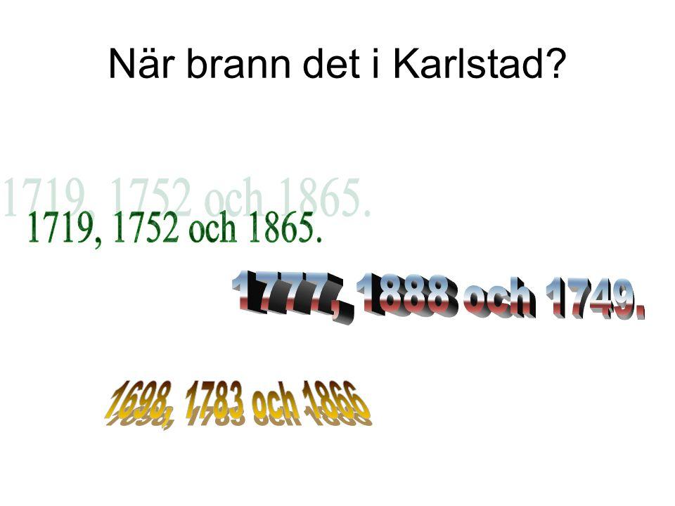 När brann det i Karlstad?