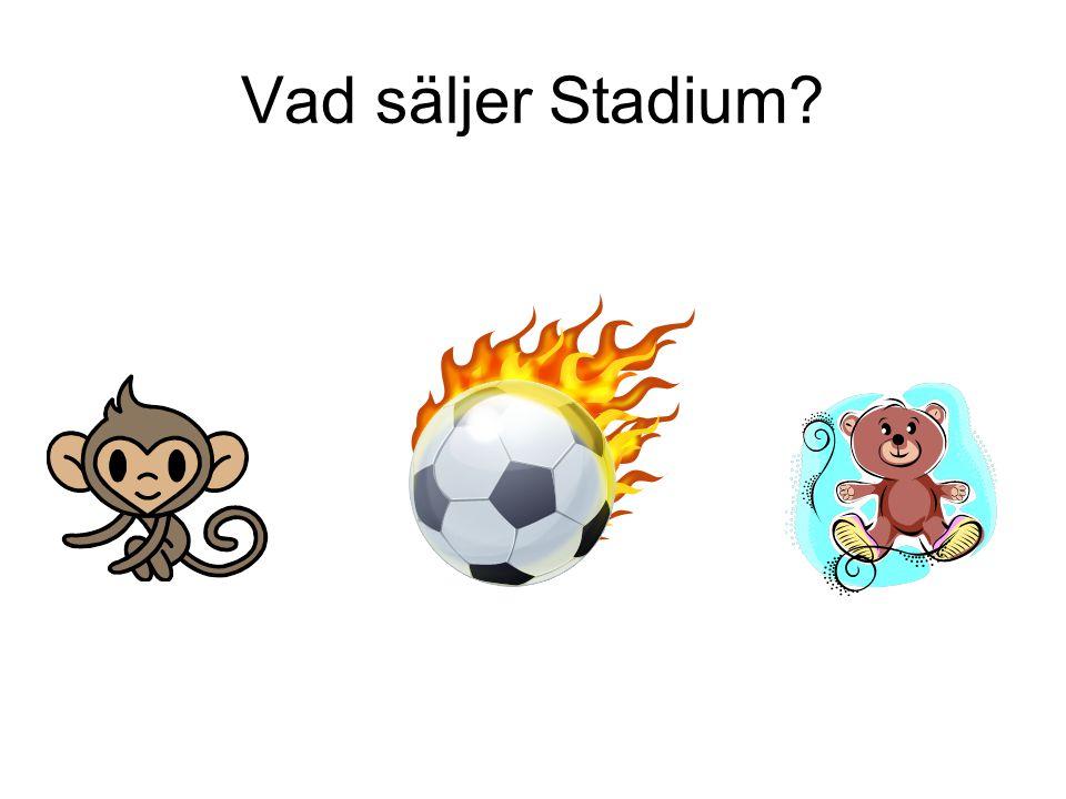 Vad säljer Stadium?
