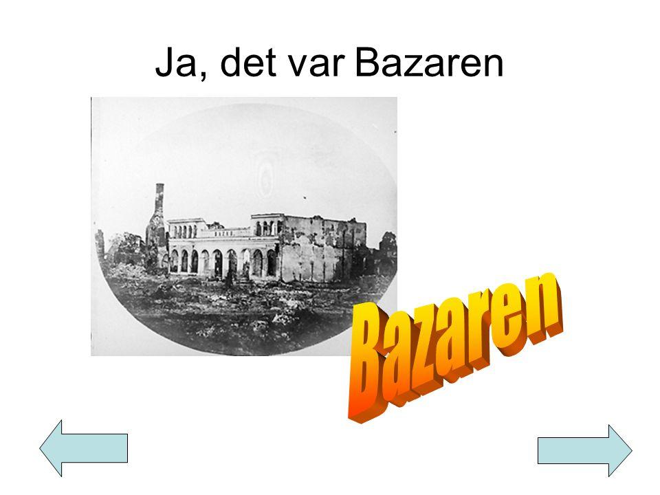 Ja, det var Bazaren