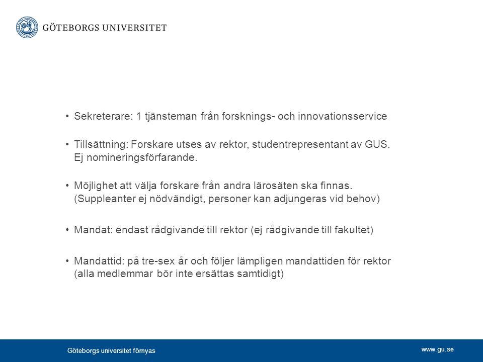 www.gu.se Sekreterare: 1 tjänsteman från forsknings- och innovationsservice Tillsättning: Forskare utses av rektor, studentrepresentant av GUS. Ej nom