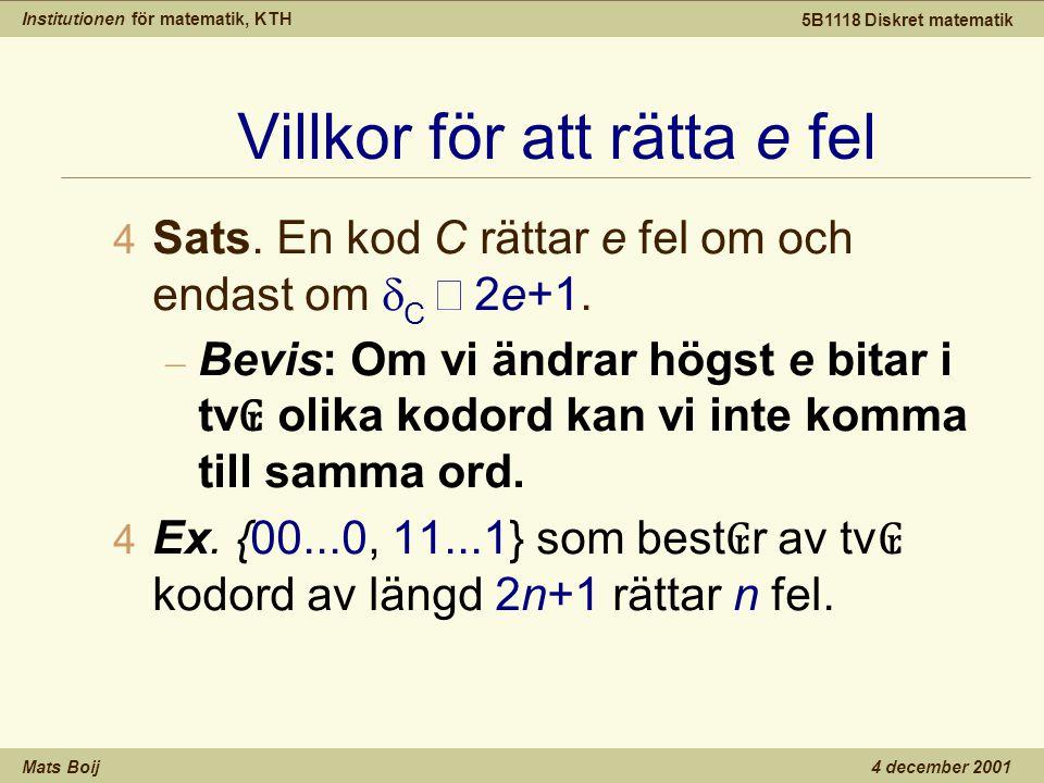 Institutionen för matematik, KTH Mats Boij 5B1118 Diskret matematik 4 december 2001 Villkor för att rätta e fel  Sats.