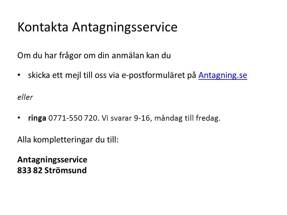 Kontakta Antagningsservice Om du har frågor om din anmälan kan du skicka ett mejl till oss via e-postformuläret på Antagning.seAntagning.se eller ring