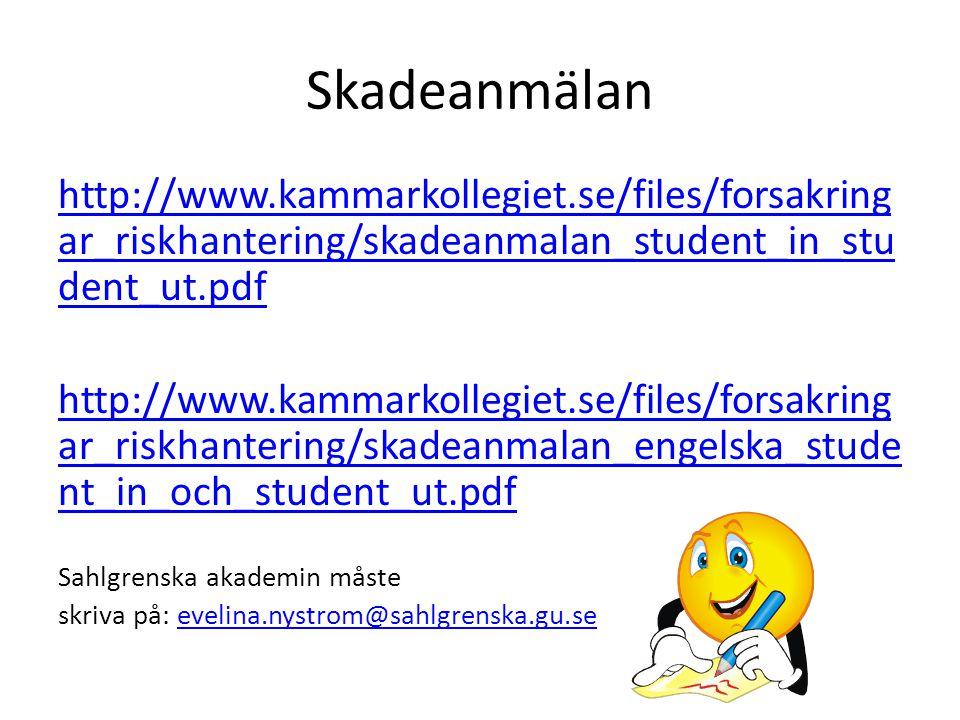 Skadeanmälan http://www.kammarkollegiet.se/files/forsakring ar_riskhantering/skadeanmalan_student_in_stu dent_ut.pdf http://www.kammarkollegiet.se/fil