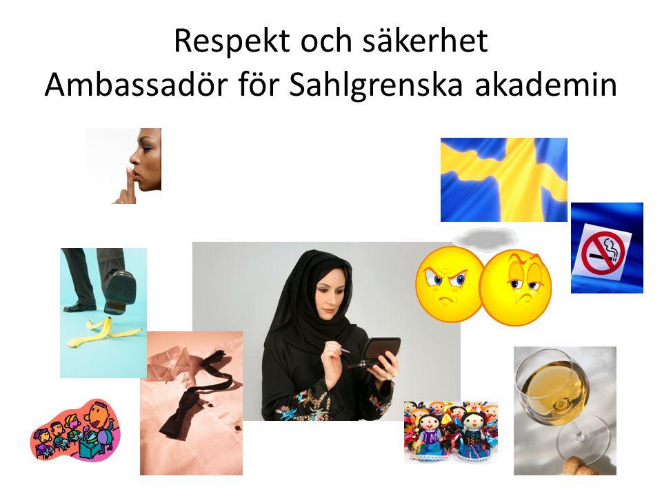 Respekt och säkerhet Ambassadör för Sahlgrenska akademin