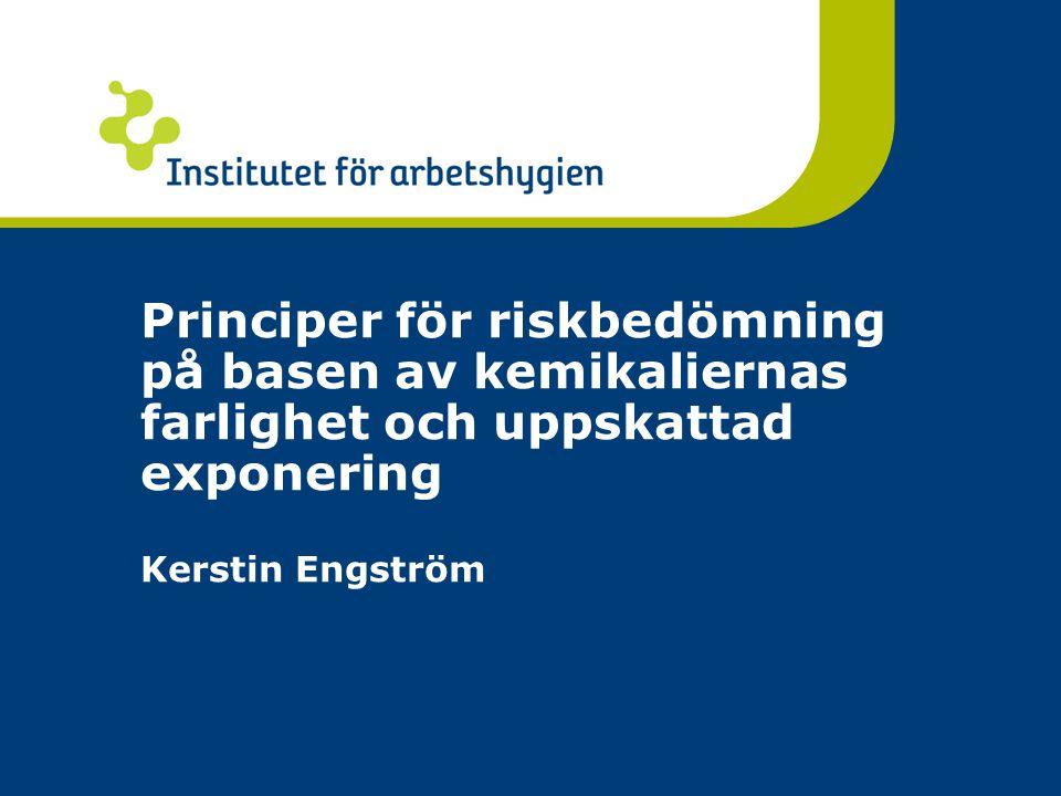 Kerstin Engström / 21.8.201412 Användnings temperatur (C) Kokpunkt (  C) stor flyktighet medelmåttig flyktighet liten flyktighet Bedömning av exponering på basen av flyktighet