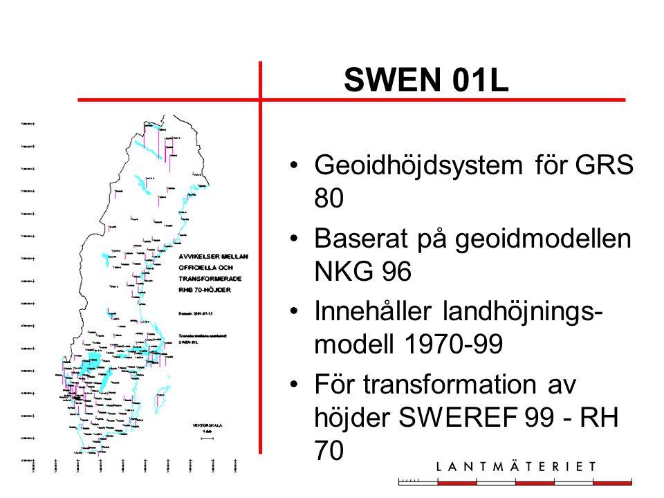 Geoidhöjdsystem för GRS 80 Baserat på geoidmodellen NKG 96 Innehåller landhöjnings- modell 1970-99 För transformation av höjder SWEREF 99 - RH 70 SWEN