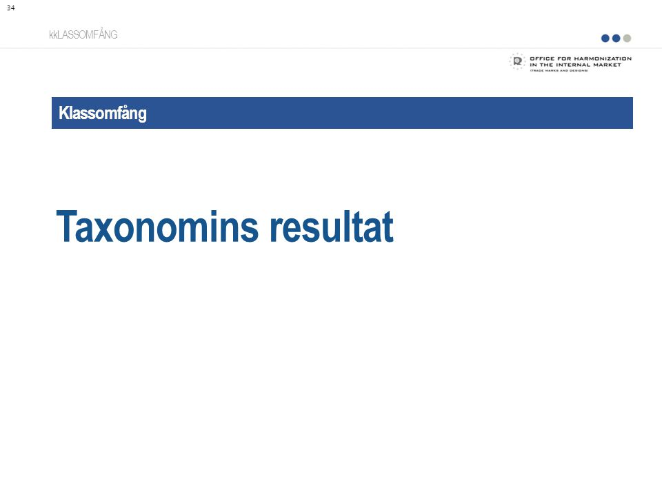 Klassomfång Taxonomins resultat kkLASSOMFÅNG 34