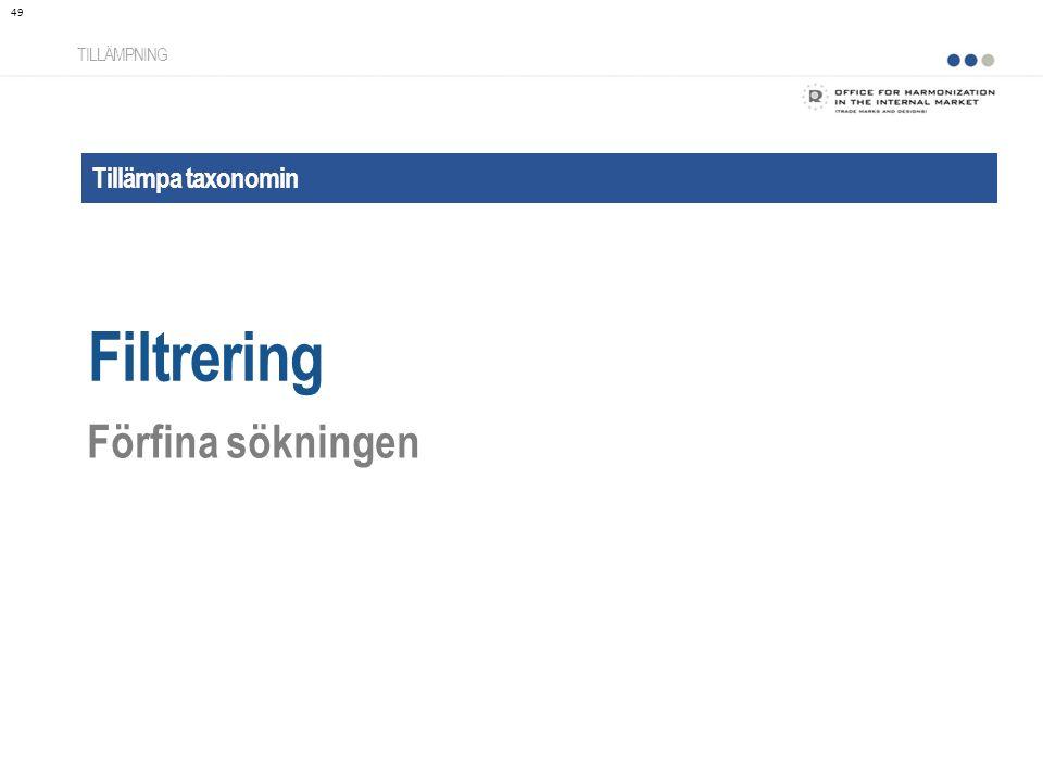 Tillämpa taxonomin Filtrering TILLÄMPNING Förfina sökningen 49