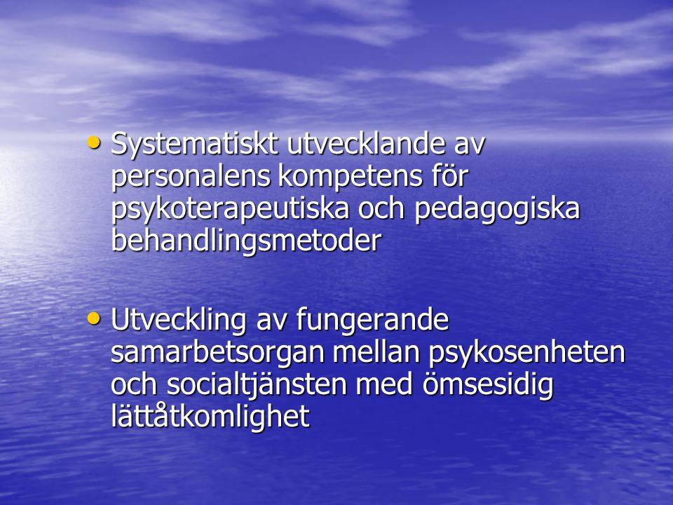 Systematiskt utvecklande av personalens kompetens för psykoterapeutiska och pedagogiska behandlingsmetoder Systematiskt utvecklande av personalens kom