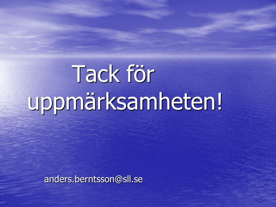 Tack för uppmärksamheten! anders.berntsson@sll.se