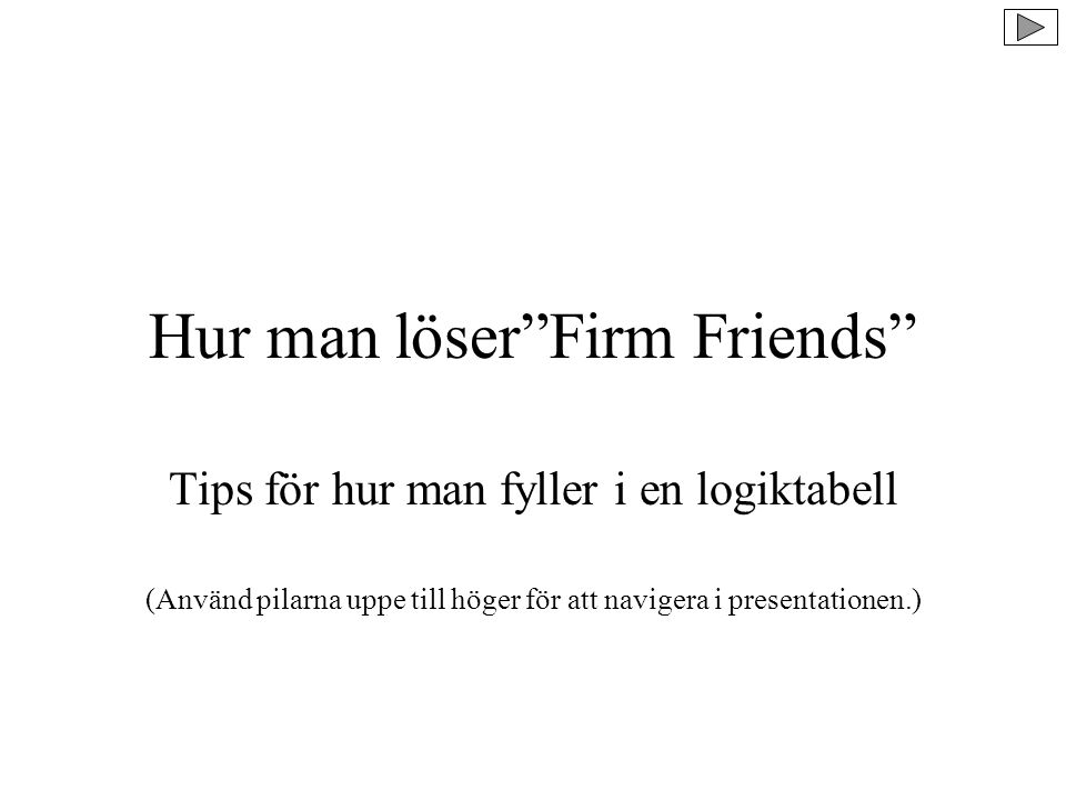 Uppgiften Firm friends : Three women have been taken on by a firm during the last year.