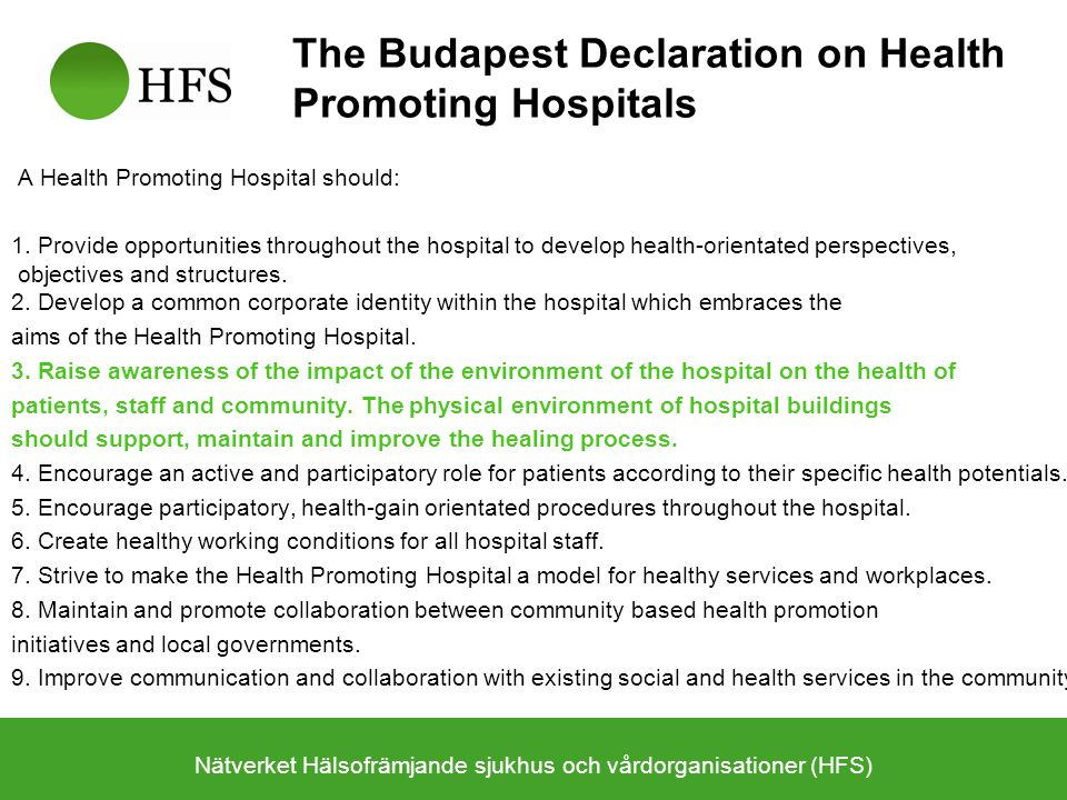 The Budapest Declaration on Health Promoting Hospitals 10.