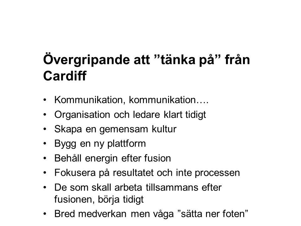 """Övergripande att """"tänka på"""" från Cardiff Kommunikation, kommunikation…. Organisation och ledare klart tidigt Skapa en gemensam kultur Bygg en ny platt"""