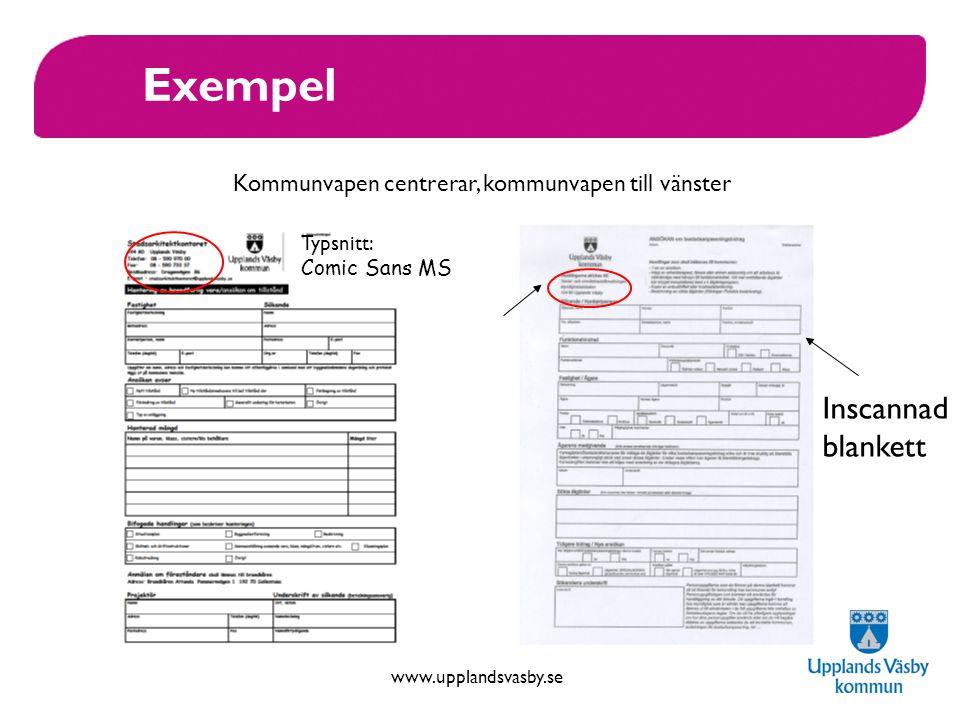 www.upplandsvasby.se Exempel Typsnitt: Comic Sans MS Inscannad blankett Kommunvapen centrerar, kommunvapen till vänster