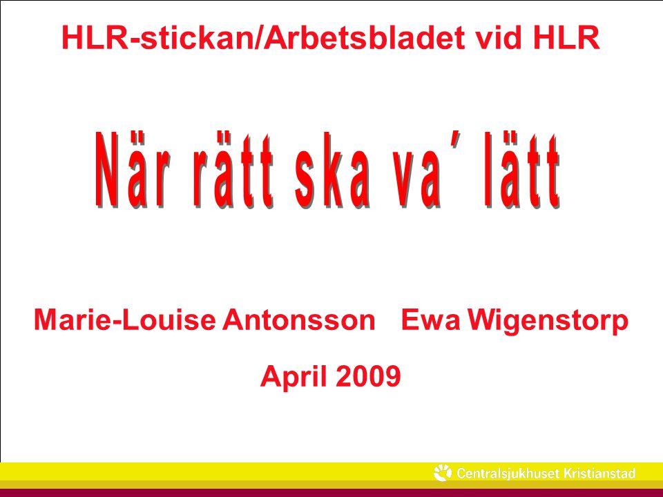 HLR-stickan – Arbetsbladet vid HLR Bevittnat VF/pulslös VT MedvetandeAndning Puls