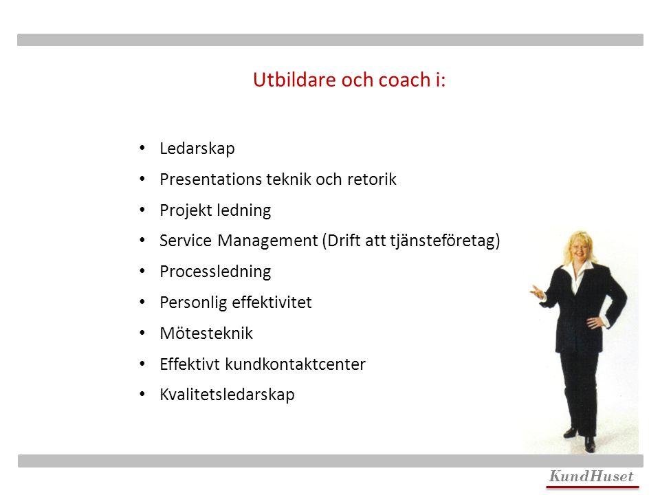 KundHuset Ledarskap Presentations teknik och retorik Projekt ledning Service Management (Drift att tjänsteföretag) Processledning Personlig effektivit