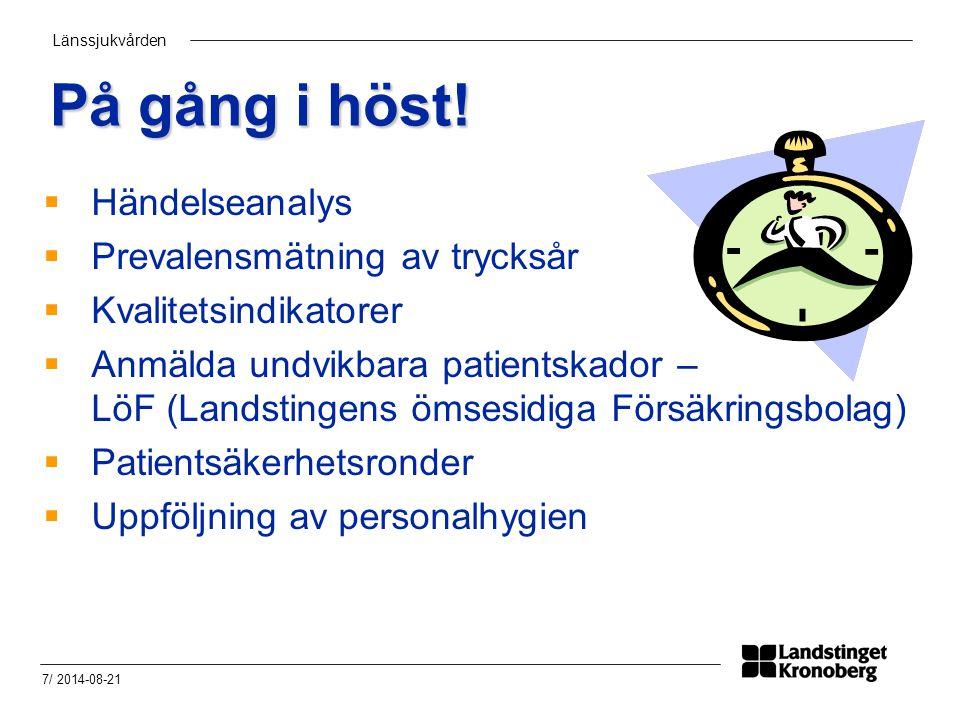 Länssjukvården 7/ 2014-08-21 På gång i höst.