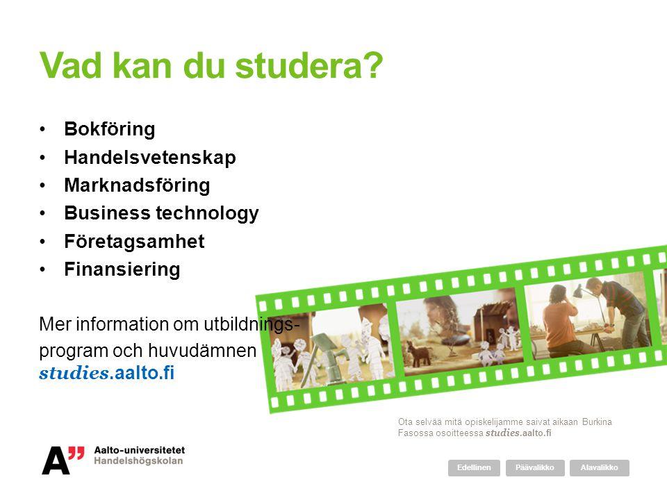 Vad kan du studera? Bokföring Handelsvetenskap Marknadsföring Business technology Företagsamhet Finansiering Mer information om utbildnings- program o