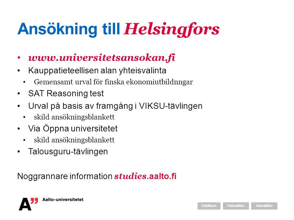Ansökning till Helsingfors www.universitetsansokan.fi Kauppatieteellisen alan yhteisvalinta Gemensamt urval för finska ekonomiutbildnngar SAT Reasonin