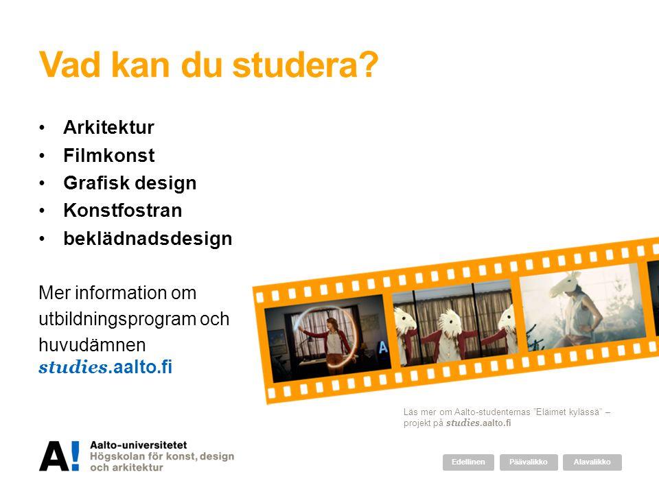 Vad kan du studera? Arkitektur Filmkonst Grafisk design Konstfostran beklädnadsdesign Mer information om utbildningsprogram och huvudämnen studies.aal