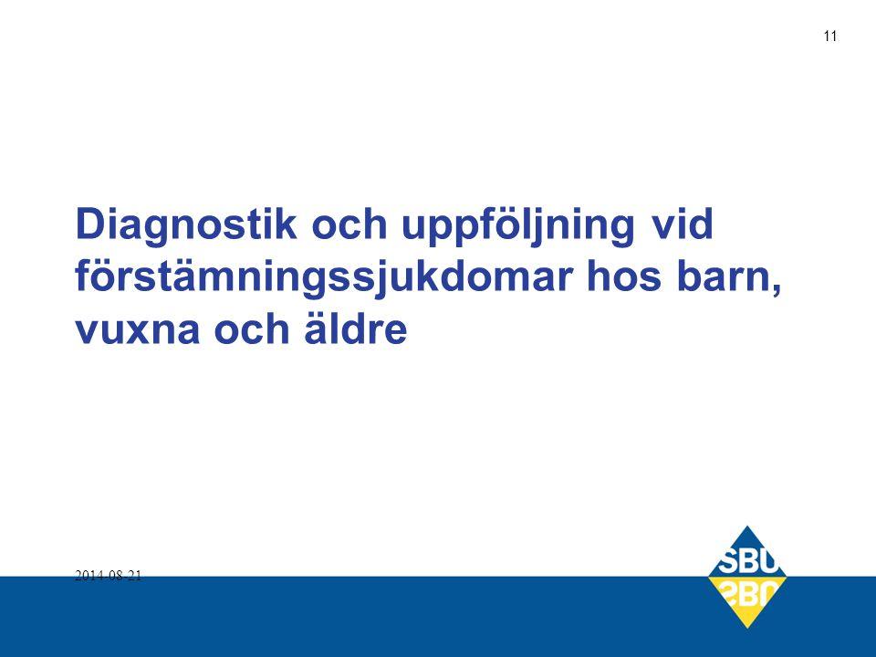 Diagnostik och uppföljning vid förstämningssjukdomar hos barn, vuxna och äldre 2014-08-21 11