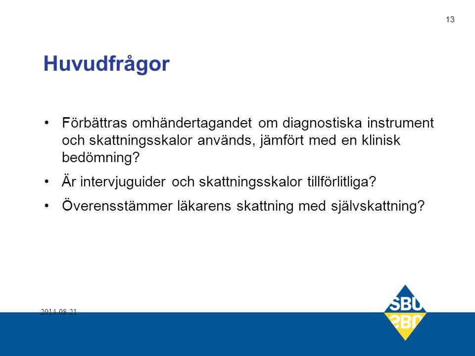 Huvudfrågor Förbättras omhändertagandet om diagnostiska instrument och skattningsskalor används, jämfört med en klinisk bedömning? Är intervjuguider o