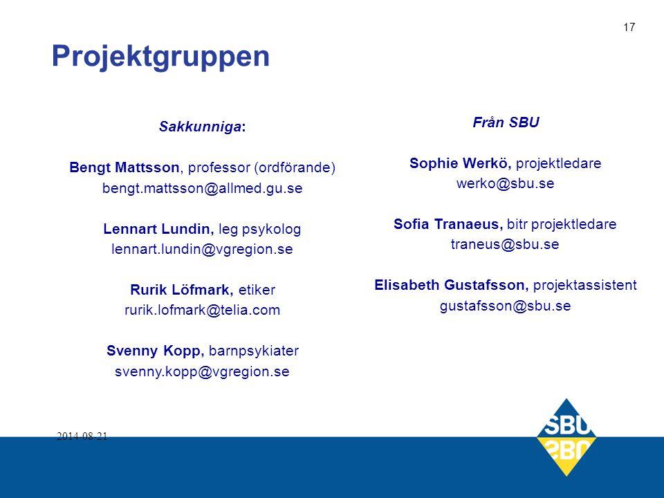 Sakkunniga: Bengt Mattsson, professor (ordförande) bengt.mattsson@allmed.gu.se Lennart Lundin, leg psykolog lennart.lundin@vgregion.se Rurik Löfmark,