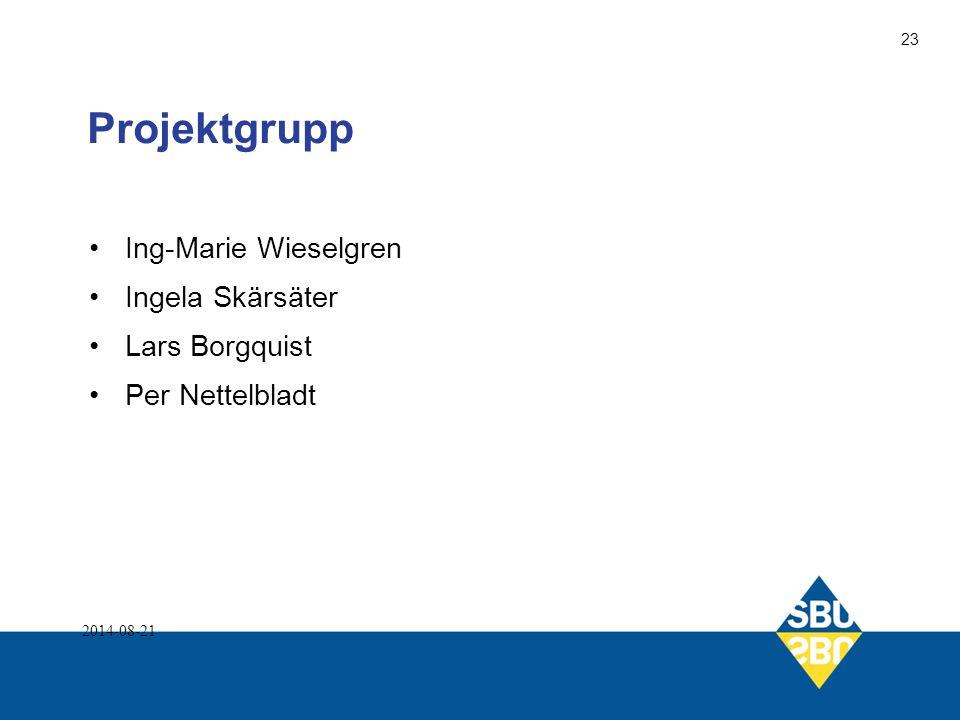 Projektgrupp Ing-Marie Wieselgren Ingela Skärsäter Lars Borgquist Per Nettelbladt 2014-08-21 23