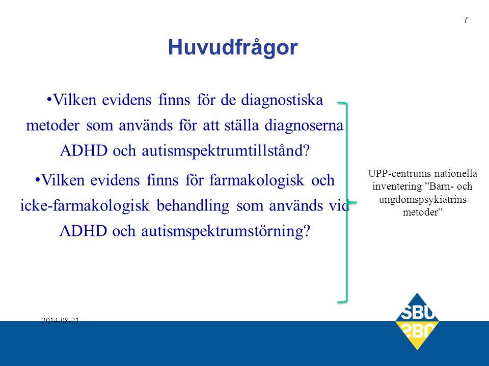 Huvudfrågor Vilken evidens finns för de diagnostiska metoder som används för att ställa diagnoserna ADHD och autismspektrumtillstånd? Vilken evidens f
