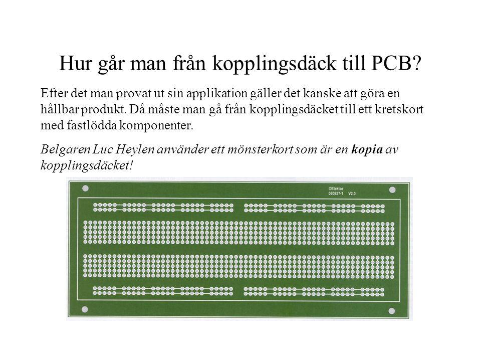 Hur går man från kopplingsdäck till PCB? Efter det man provat ut sin applikation gäller det kanske att göra en hållbar produkt. Då måste man gå från k