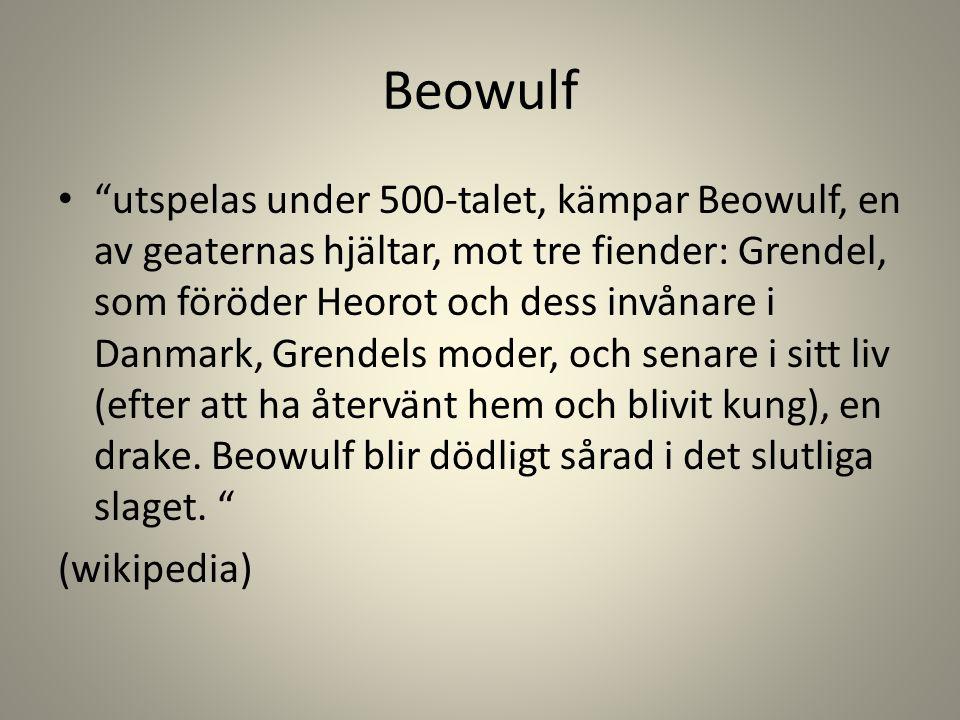 """Beowulf """"utspelas under 500-talet, kämpar Beowulf, en av geaternas hjältar, mot tre fiender: Grendel, som föröder Heorot och dess invånare i Danmark,"""