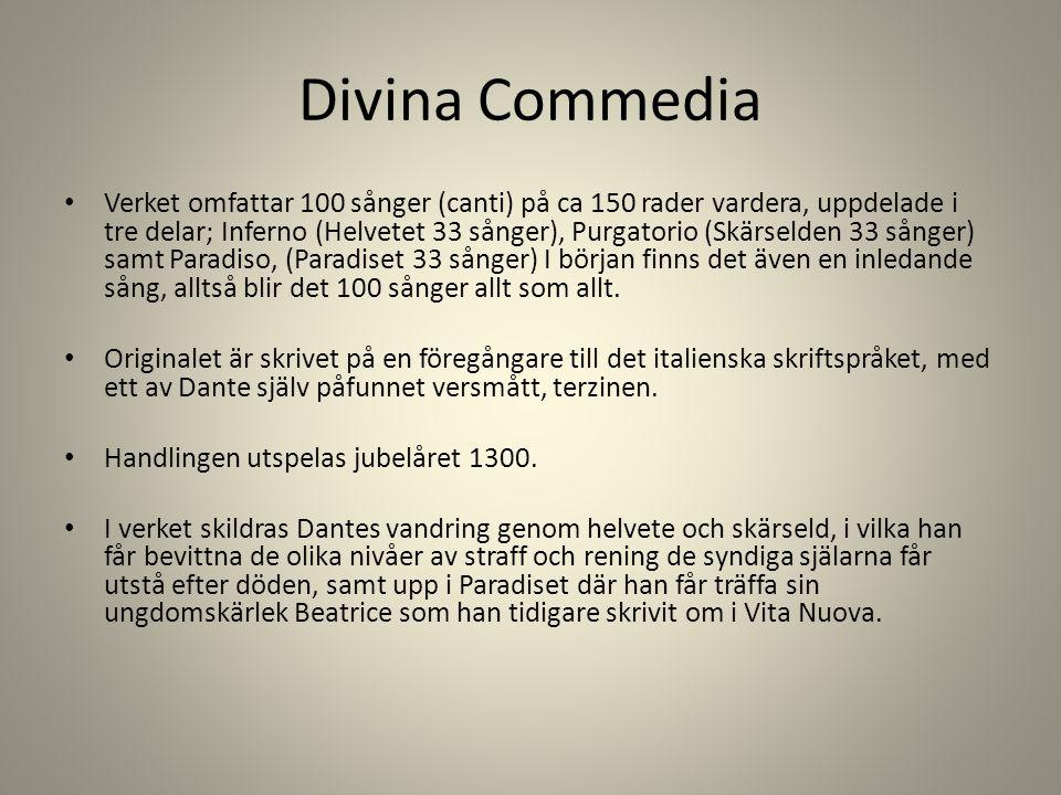 Divina Commedia Verket omfattar 100 sånger (canti) på ca 150 rader vardera, uppdelade i tre delar; Inferno (Helvetet 33 sånger), Purgatorio (Skärselde