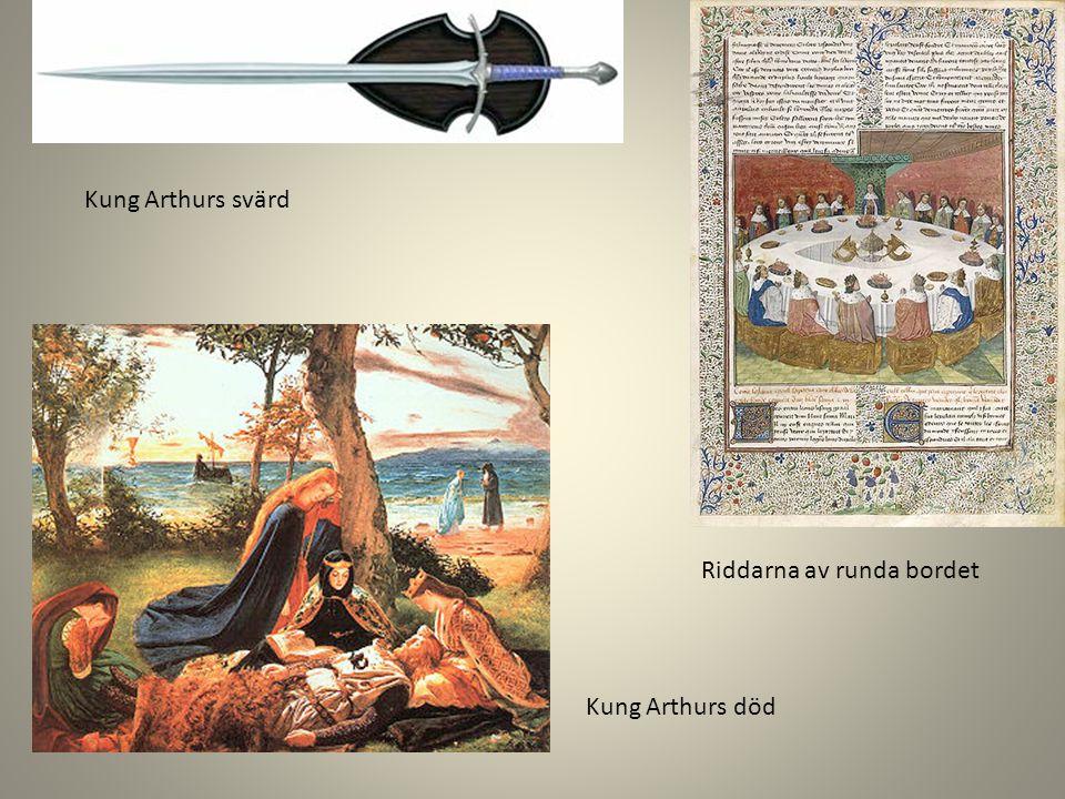 Kung Arthurs svärd Kung Arthurs död Riddarna av runda bordet