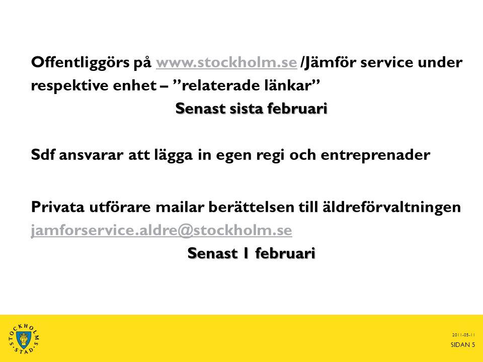 """Offentliggörs på www.stockholm.se /Jämför service underwww.stockholm.se respektive enhet – """"relaterade länkar"""" Senast sista februari Sdf ansvarar att"""