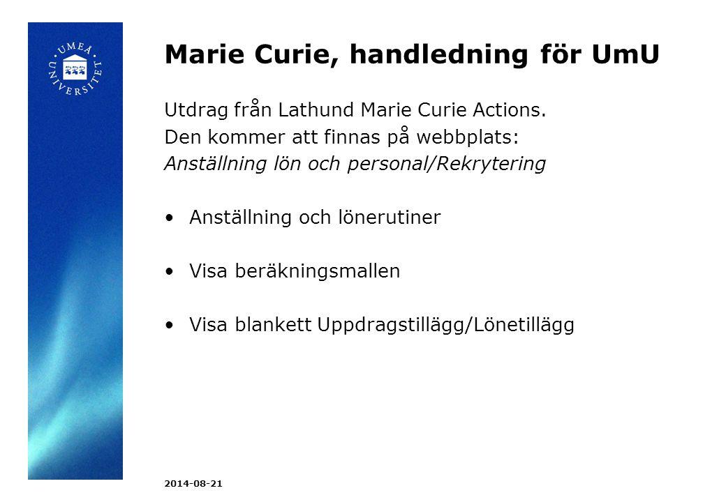 Lathund Marie Curie Actions Lön - För lågt utbetalt belopp Extra utbetalning av lön (living allowance) och lönetillägg Mobility (mobility allowance) görs genom blanketten Uppdragstillägg/lönetillägg.