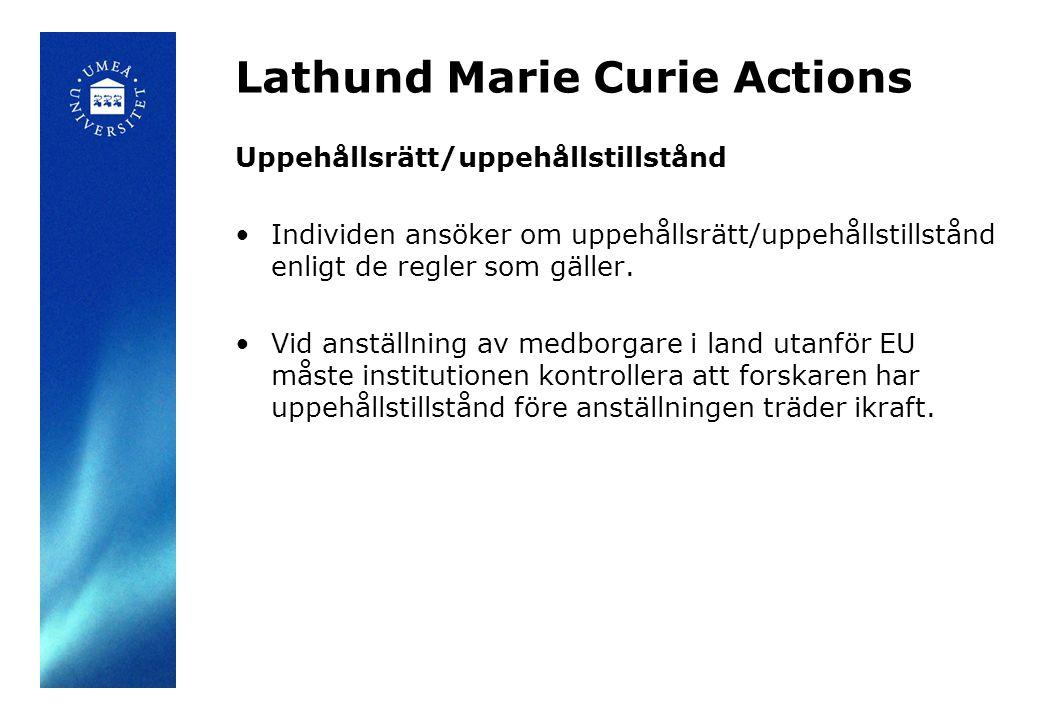 Lathund Marie Curie Actions Lön - För högt utbetalt belopp Det finns inget som hindrar att institutionen vid Umeå universitet utbetalar mer till MC forskaren än vad den har rätt till enligt EU:s fastställda flat rates.