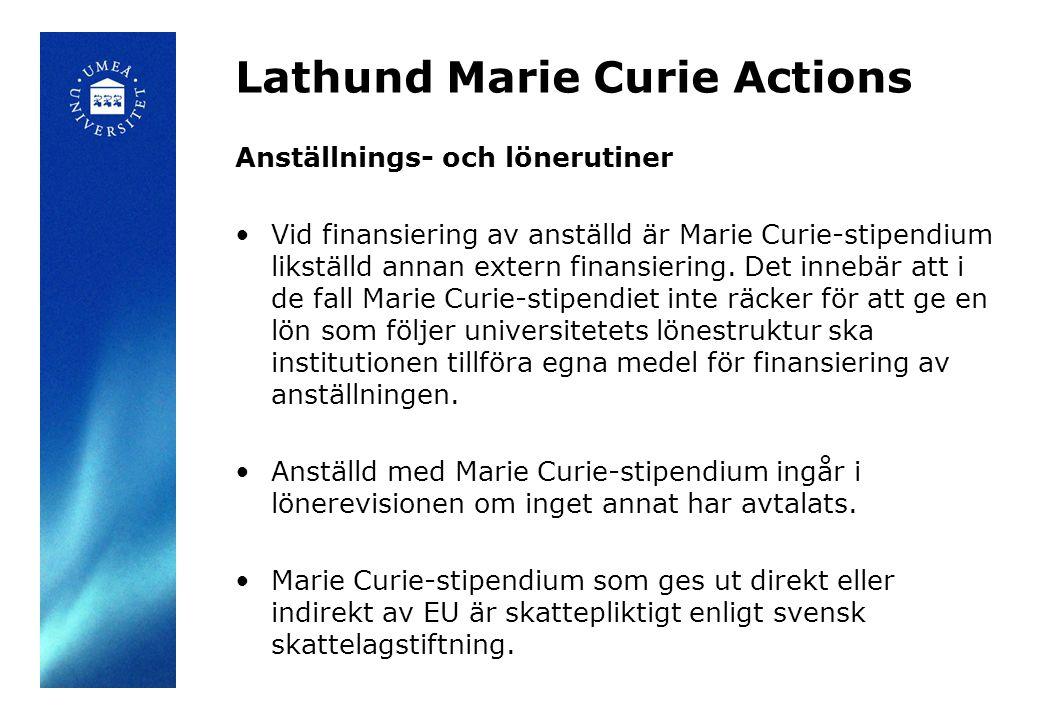 Lathund Marie Curie Actions Anställningsavtal Informera alltid fakultetens personalsekreterare att anställningen är kopplad till ett Marie Curie kontrakt.