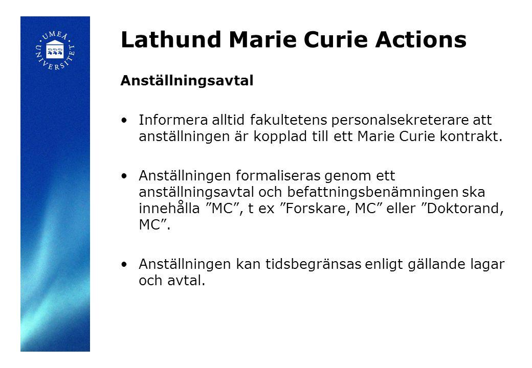 Lathund Marie Curie Actions Anställningsavtal Forskare/doktorand som får finansiering via Marie Curie ska anställas på en av dessa befattningar: Assistent med utbildningsbidrag, MCTidsbegränsning HF 5 kap 12 § Doktorand, MCTidsbegränsning HF 5 kap 7 § Postdoktor, MCTidsbegränsning centralt kollektivavtal Forskarassistent, MCTidsbegränsning HF 4 kap 12 a § Forskare, MCTidsbegränsning LAS Gästlektor, MCTidsbegränsning LAS Gästprofessor, MCTidsbegränsning HF 4 kap 12 §