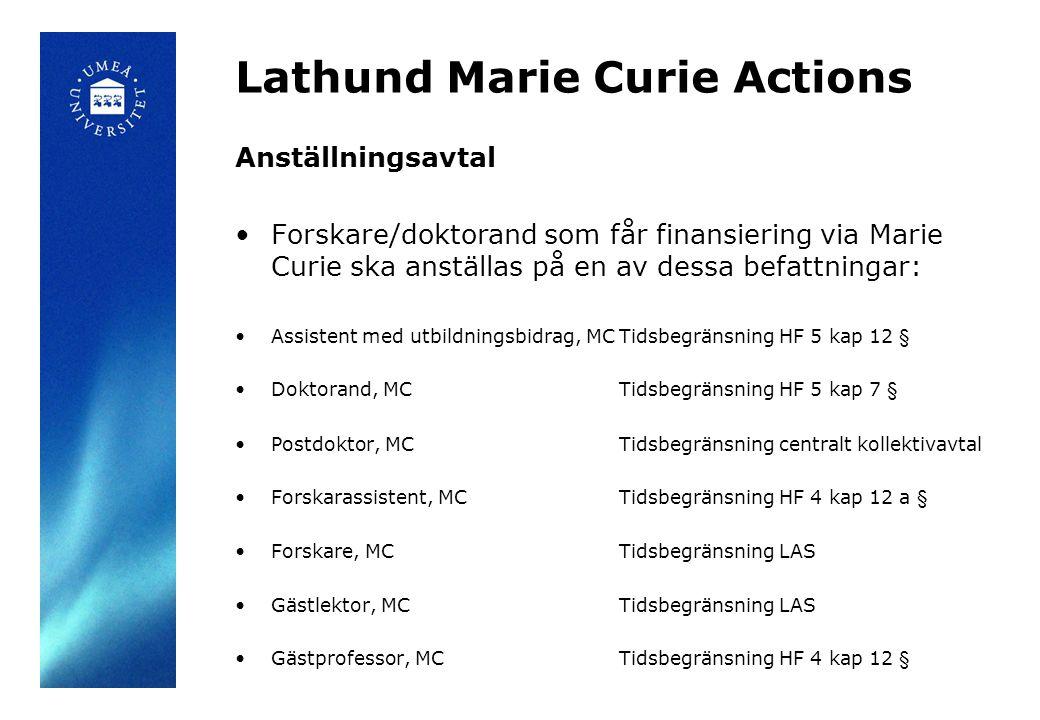 Lathund Marie Curie Actions Anställningsavtal Den som anställs med Marie Curie-finansiering omfattas av Villkorsavtal/Villkorsavtal-T och får samma anställningsvillkor som övriga anställda, exempelvis vid sjukdom och föräldraledighet.