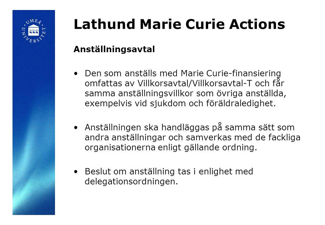 Lathund Marie Curie Actions Anställningsavtal En MC-forskare som tilldelas ett International Outgoing Fellowship (IOF) ska vid anställning vid Umeå universitet anställas med ett URA-kontrakt i enlighet med centralt kollektivavtal.