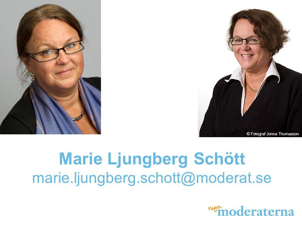 Marie Ljungberg Schött marie.ljungberg.schott@moderat.se