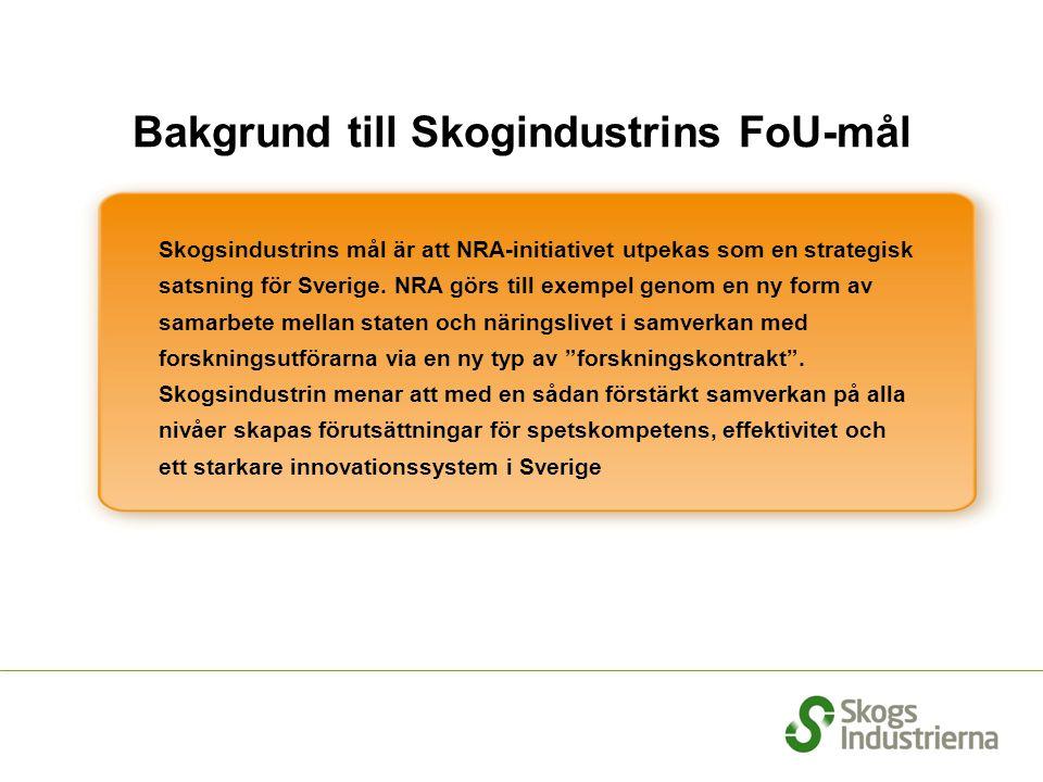 Skogsindustrins mål är att NRA-initiativet utpekas som en strategisk satsning för Sverige. NRA görs till exempel genom en ny form av samarbete mellan