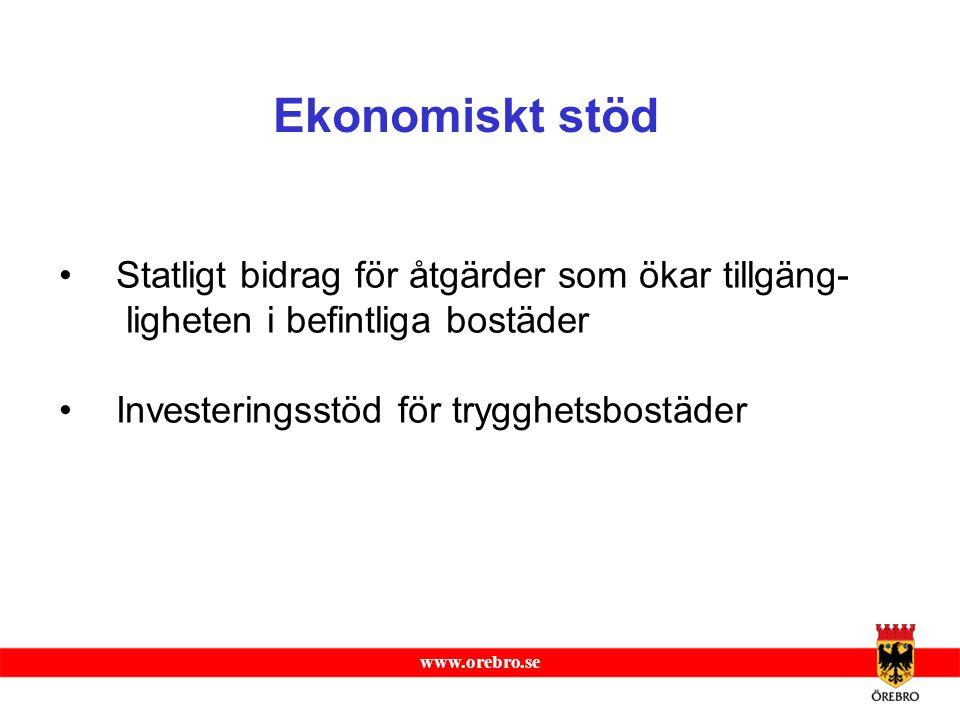 www.orebro.se Statligt bidrag för åtgärder som ökar tillgäng- ligheten i befintliga bostäder Investeringsstöd för trygghetsbostäder Ekonomiskt stöd
