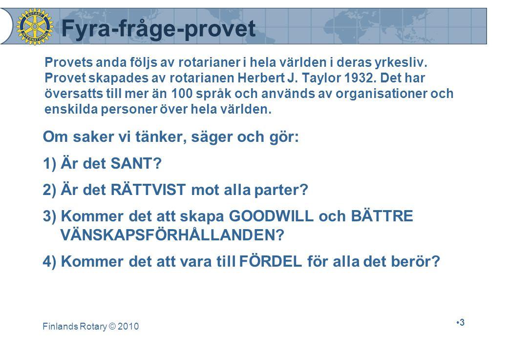 Finlands Rotary © 2010 3 Provets anda följs av rotarianer i hela världen i deras yrkesliv.
