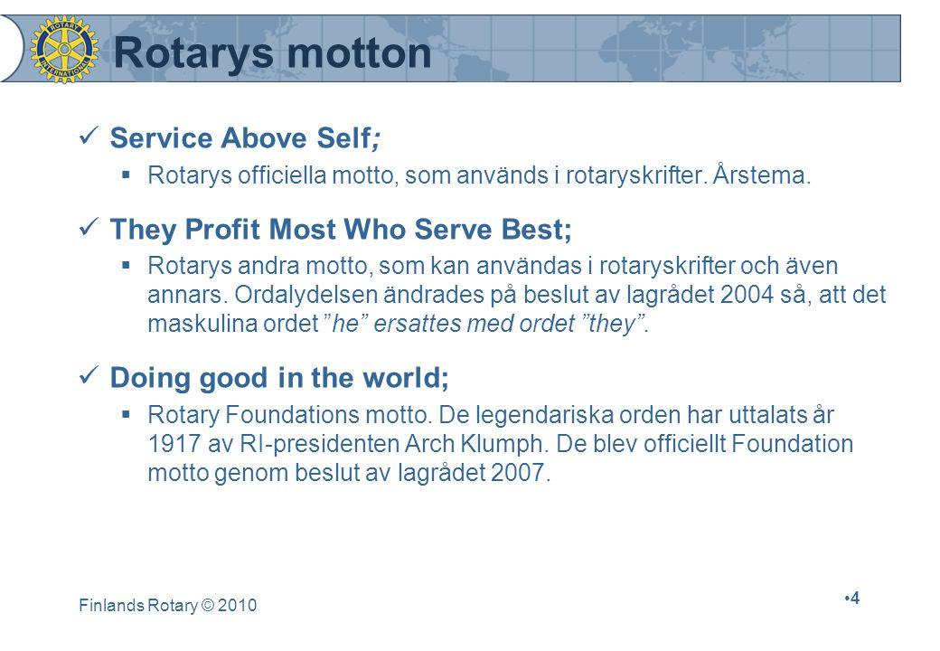 Finlands Rotary © 2010 4 Rotarys motton Service Above Self;  Rotarys officiella motto, som används i rotaryskrifter.