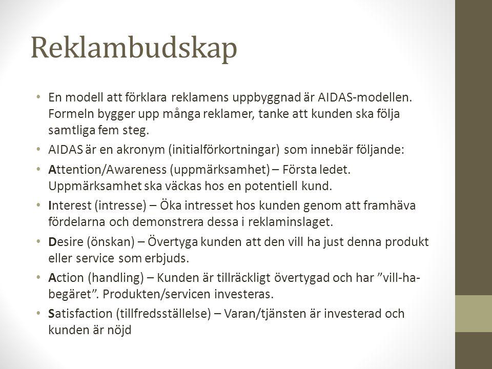 Reklambudskap En modell att förklara reklamens uppbyggnad är AIDAS-modellen. Formeln bygger upp många reklamer, tanke att kunden ska följa samtliga fe